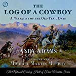 The Log of a Cowboy: A Narrative of the Old Trail Days  | Andy Adams