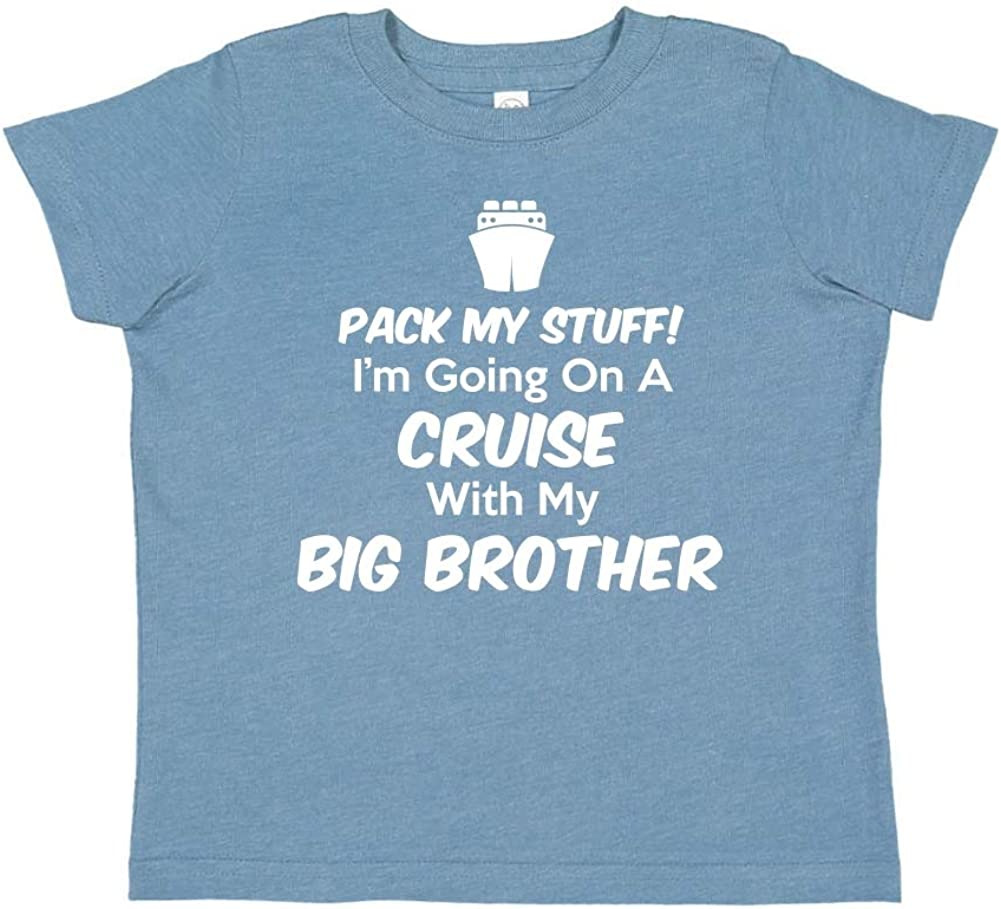 Im Going On A Cruise with My Big Brother Pack My Stuff Toddler//Kids Short Sleeve T-Shirt