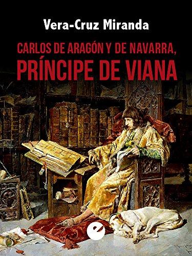 Descargar Libro Carlos De Aragón Y De Navarra, Príncipe De Viana Vera-cruz Miranda