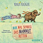 Nur mal schnell das Mammut retten | Knut Krüger
