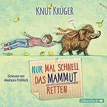 Nur mal schnell das Mammut retten Hörbuch von Knut Krüger Gesprochen von: Andreas Fröhlich