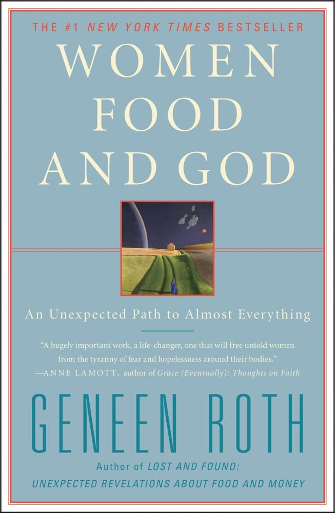 Download Women Food and God: An Unexpected Path to Almost Everything pdf
