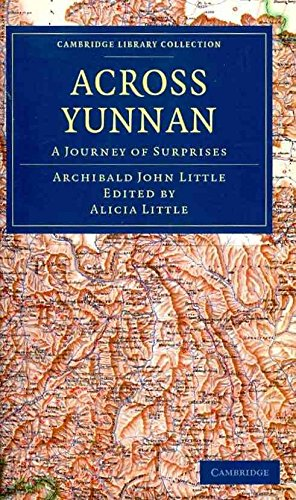 [Across Yunnan: A Journey of Surprises] (By: Archibald John Little) [published: October, 2010]