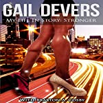 My Life In Story: Stronger | Gail Devers,Braxton A. Cosby