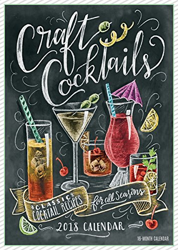Craft Cocktails: Classic Cocktails For All Seasons 2018 Wall Calendar (CA0182)