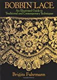 Bobbin Lace: An Illustrated Guide to Traditional and Contemporary Techniques (Dover Books on Needlepoint, Embroidery)