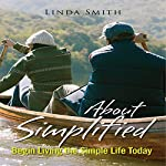 About Simplified: Begin Living the Simple Life Today | Linda Smith