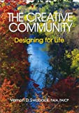 The Creative Community, Vernon D. Swaback, 1920744150
