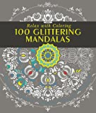 100 Glittering Mandalas: Relax with Coloring