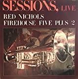 Sessions, Live - Red Nichols - Firehouse Five Plus 2 - CAL 3028