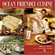 Ocean Friendly Cuisine: Sustainable Seafood Recipes From The World's Finest Chefs