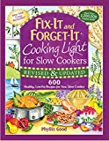 Fix-It and Forget-It Cooking Light for Slow Cookers: 600 Healthy, Low-Fat Recipes for Your Slow Cooker (Fix-It and Enjoy-It!)