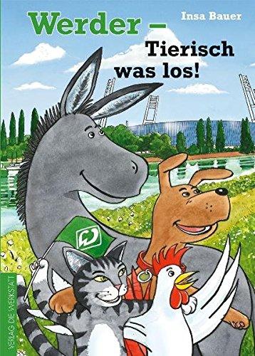 Werder – Tierisch was los!