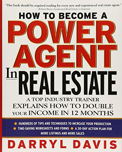 How To Become a Power Agent in Real Estate : A Top Industry Trainer Explains How to Double Your Income in 12 Months (Best Real Estate Value In The Us)