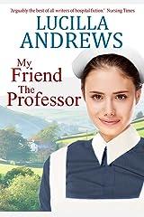 My Friend the Professor: A heartwarming 1960s hospital romance Kindle Edition