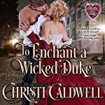 To Enchant a Wicked Duke: The Heart of a Duke, Book 13 | Christi Caldwell