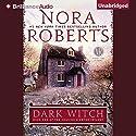 Dark Witch: The Cousins O'Dwyer Trilogy, Book 1 Hörbuch von Nora Roberts Gesprochen von: Katherine Kellgren