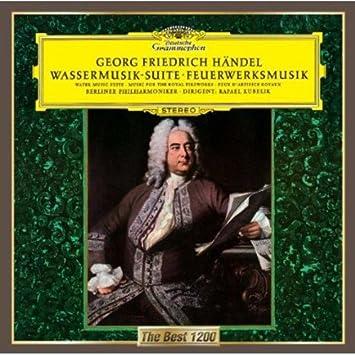 ヘンデル:組曲「王宮の花火の音楽」、組曲「水上の音楽」