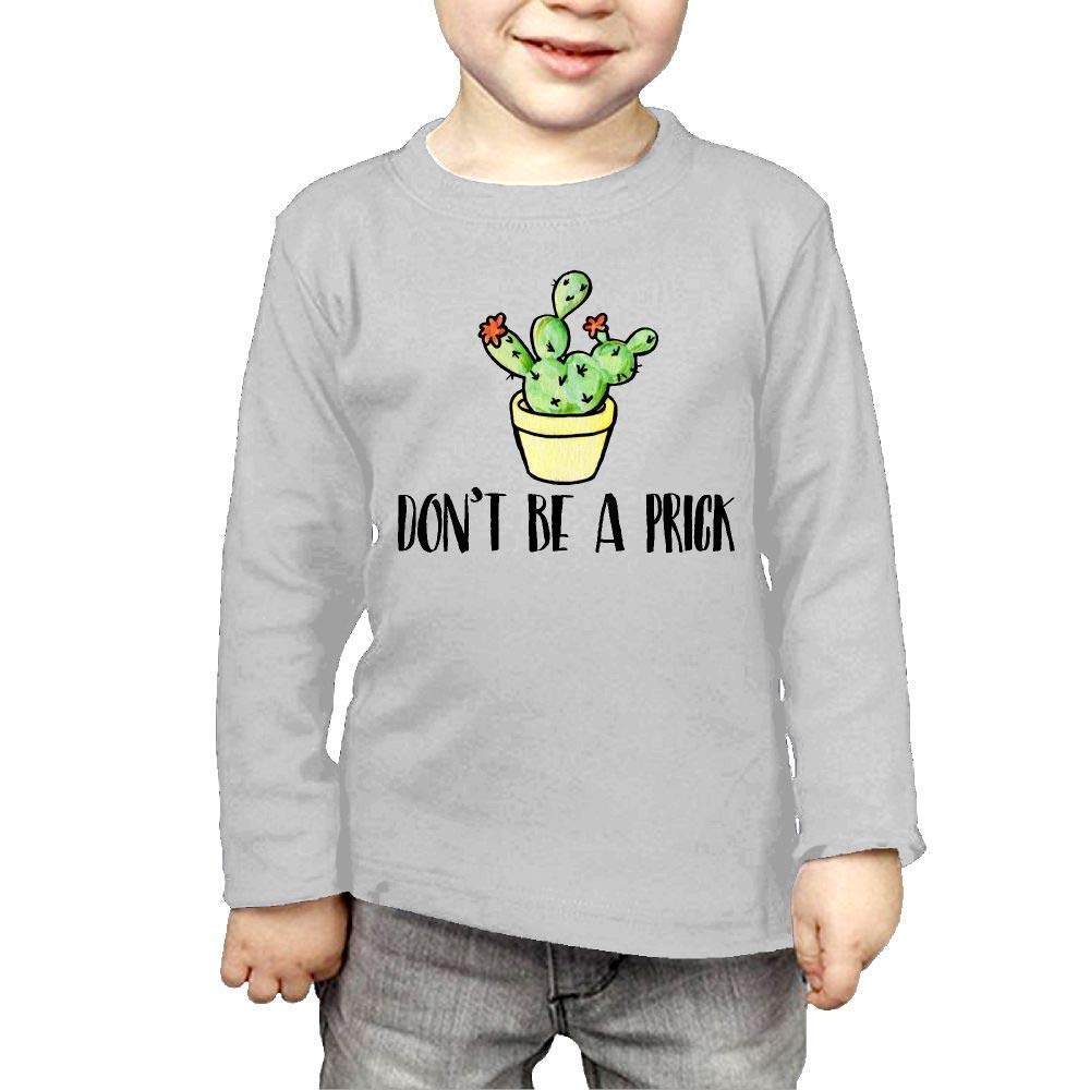 Baby Girls Childrens Dont Be A Prick Printed Long Sleeve 100/% Cotton Infants Clothes