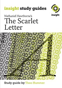 The Scarlet Letter (Insight Study Guides) Theo Hummer