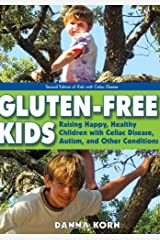 Gluten-Free Kids: Raising Happy, Healthy Children with Celiac Disease, Autism, and Other Conditions Paperback