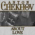 About Love | Anton Chekhov