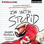 I'm With Stupid: Reinstein Brothers, Book 3 | Geoff Herbach