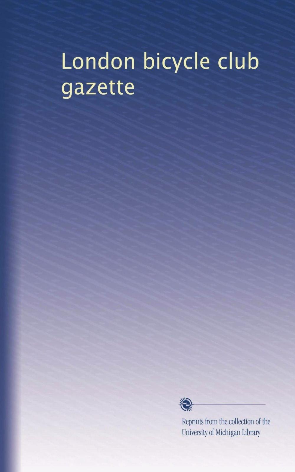 Read Online London bicycle club gazette (Volume 3) pdf epub