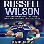 Russell Wilson: The Inspiring Story of One of Football's Greatest Quarterbacks: Football Biography Books | Clayton Geoffreys