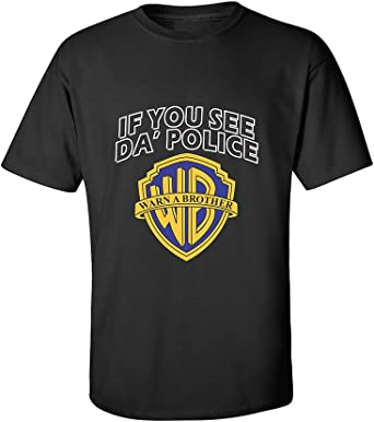 If You See Da Police Warn A Brother Mens Ladies Kids T-Shirts Men Vests S-XXL
