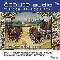 Écoute audio - La fatalité de l'an 15. 3/2015