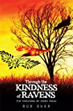 Through the Kindness of Ravens, Ron Swan, 1440157502