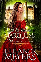 How to Make a Marquess (Tots of the Ton) (A Regency Romance Book)