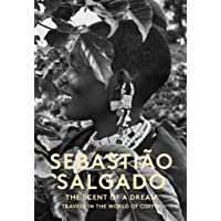 Scent of a Dream: Travels in the World of Coffee