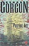 Patriot Act : Première enquête de l'inspecteur Elvis Casanova par Görgün