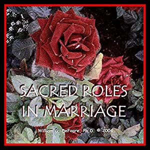 Sacred Roles in Marriage Audiobook