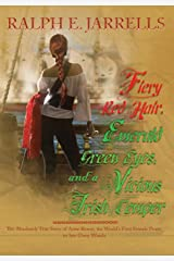 Fiery Red Hair, Emerald Green Eyes, and a Vicious Irish Temper: The Absolutely True Story of the World's First Female Pirate Hardcover