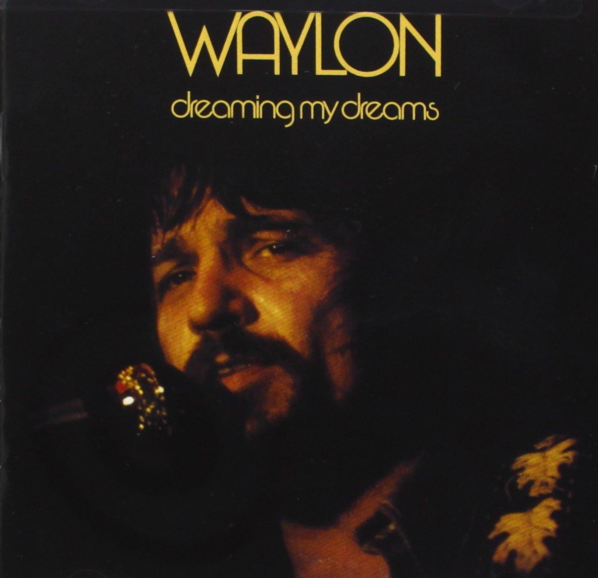 CD : Waylon Jennings - Dreaming My Dreams (CD)