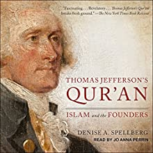 Thomas Jefferson's Qur'an: Islam and the Founders Audiobook by Denise A. Spellberg Narrated by Jo Anna Perrin