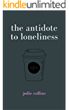 The Antidote To Loneliness