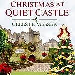 Christmas at Quiet Castle | Celeste Messer