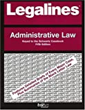 Legalines on Administrative Law, - Keyed to Schwartz, Neville, Jonathon, 0314151141