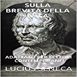 Séneca - Sobre A Brevidade da Vida [Seneca - On the Brevity of Life]: Adaptado Para Leitores Contemporâneos [Adapted for Contemporary Readers] | Lucius Seneca,James Harris