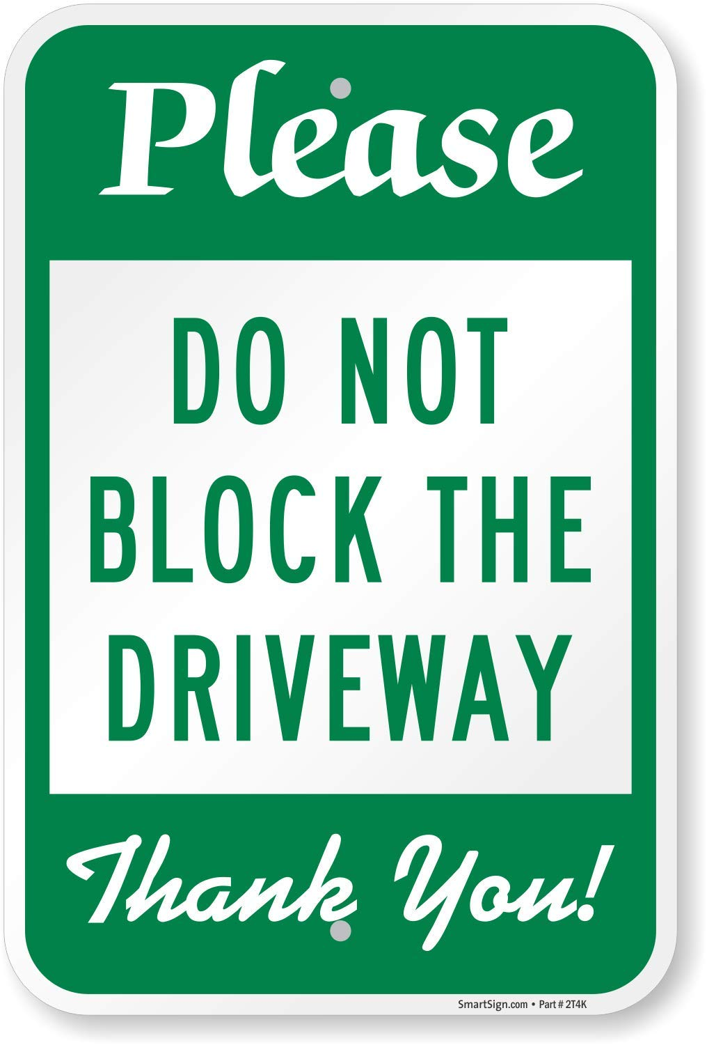 Please Do Not Block The Driveway Sign By Smartsign 12 X 18 3m