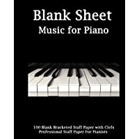 Blank Sheet Music for Piano: Piano Cover, Bracketed Staff Paper, Clefs Notebook,100 Pages,100 Full Staved Sheet, Music Sketchbook,music Notation ... Gifts Standard for Students / Professionals