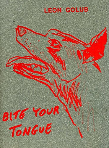 Leon Golub: Bite Your Tongue