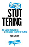 Beyond Stuttering: The McGuire Programme for Getting Good at the Sport of Speaking