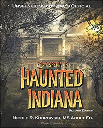 Official Encyclopedia of Haunted Indiana Paperback – March 4, 2017 by Nicole R. Kobrowski (Author)