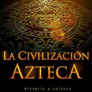 La Civilización Azteca Audiobook