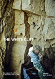 The White Cliff: Epic tales of life and death...